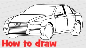 4 Wheeler Easy Drawing How to Draw A Car Audi A4 Sedan 2017 Step by Step Youtube