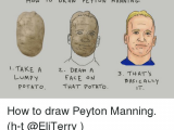 Drawing Vegetables Meme How to Dran Peyton Mann Ing 1 Take A Z Draw A 3 that S Lumpy Face On