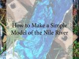 How to Draw A River Easy Here is How We Made A Model Diorama Of the Nile River for